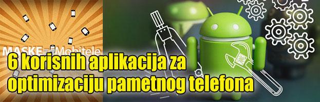 Top 6 korisnih aplikacija za optimizaciju pametnog telefona
