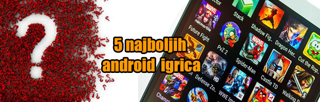 5 najboljih besplatnih android igrica u 2017. godini