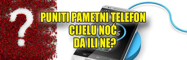 Puniti pametni telefon cijelu noć – da ili ne?