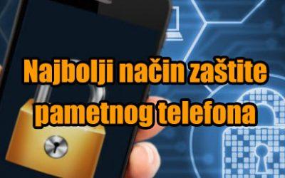 Najbolji način zaštite pametnog telefona